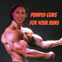 pumped guns for your buns